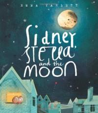 Sidney, Stella and the Moon - Emma Yarlett