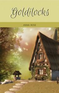 Goldilocks - Anna  Rose