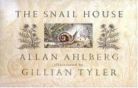 The Snail House - Allan Ahlberg, Gillian Tyler