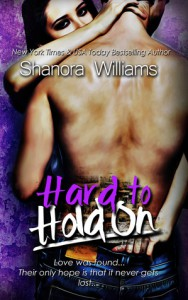 Hard to Hold On (Hard to Resist, #2) - Shanora Williams