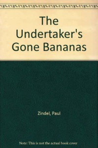The Undertaker's Gone Bananas - Paul Zindel
