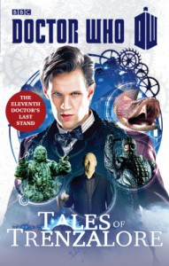 Doctor Who: Tales of Trenzalore: The Eleventh Doctor's Last Stand - Justin Richards, Mark Morris, George Mann, Paul Finch