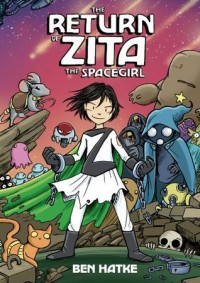 The Return of Zita the Spacegirl - Ben Hatke