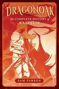 Dragonoak: The Complete History of Kastelir - Sam Farren