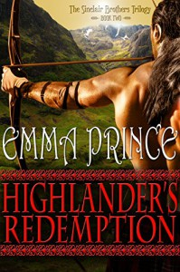 Highlander's Redemption: The Sinclair Brothers Trilogy, Book Two - Emma Prince