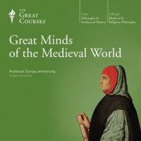Great Minds of the Medieval World - Dorsey Armstrong