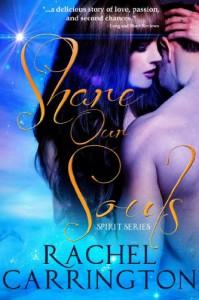 Share Our Souls (The Spirit Series Book 1) - Rachel Carrington