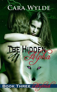 Hybrid: A Fox-Shifter Romance (The Hidden Alpha Book 3) - Cara Wylde