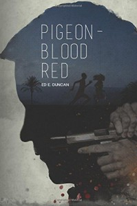 Pigeon Blood Red - Ed E. Duncan