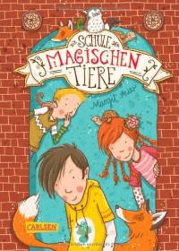 Die Schule der magischen Tiere, Band 1: Die Schule der magischen Tiere - Margit Auer, Nina Dulleck