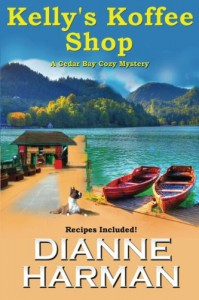 Kelly's Koffee Shop (A Cedar Bay Cozy Mystery) (Volume 1) - Dianne Harman