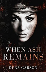 When Ash Remains - Dena Garson, Deborah Halverson, Hot Tree Editing