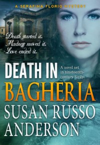 Death In Bagheria (A Serafina Florio Mystery Book 3) - Susan Russo Anderson