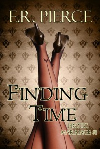 Finding Time (Marriage #1) - E.R. Pierce