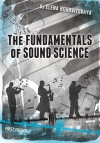 The Fundamentals of Sound Science - Elena Borovitskaya