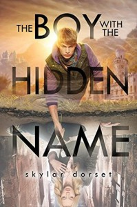 The Boy with the Hidden Name - Skylar Dorset