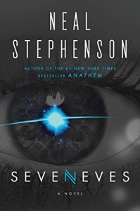 Seveneves: A Novel - Neal Stephenson