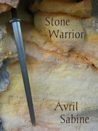 Stone Warrior - Avril Sabine