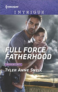 Full Force Fatherhood (Orion Security) - Tyler Anne Snell