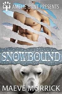 Snowbound (Arctic Station Bears Book 1) - Maeve Morrick, Amelie Hunt