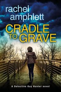 Cradle to Grave - Rachel Amphlett