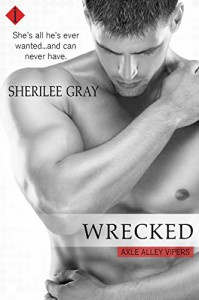 Wrecked (Axle Alley Vipers) - Sherilee Gray
