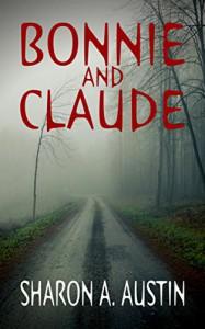 Bonnie and Claude - Sharon A. Austin