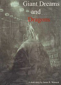 Giant Dreams and Dragons - James Womack