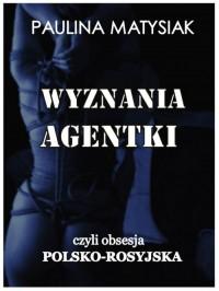 Wyznania agentki - Paulina Matysiak