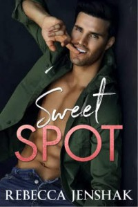 Sweet Spot - Rebecca Jenshak