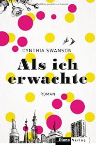 Als ich erwachte: Roman - Ute Brammertz, Cynthia Swanson