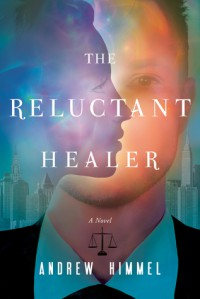 The Reluctant Healer - Andrew Himmel