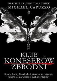 Klub Koneserów Zbrodni - Michael Capuzzo