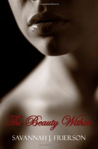 The Beauty Within - Savannah J. Frierson