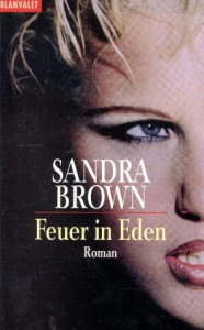 Feuer in Eden - Sandra Brown