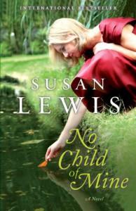 No Child of Mine: A Novel - Susan Lewis