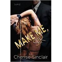 Make Me, Sir - Cherise Sinclair