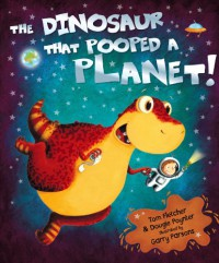 The Dinosaur that Pooped a Planet - Dougie Poynter, Tom  Fletcher, Garry Parsons