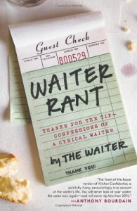 Waiter Rant: Thanks for the Tip-Confessions of a Cynical Waiter - Steve Dublanica