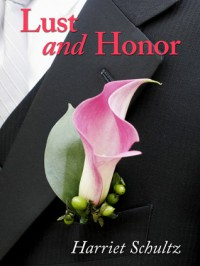 Lust and Honor - Harriet Schultz