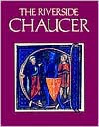 The Riverside Chaucer - Geoffrey Chaucer, Larry Dean Benson