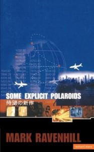 Some Explicit Polaroids - Mark Ravenhill