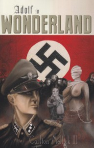 Adolf in Wonderland - Carlton Mellick III