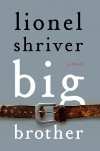 Big Brother: A Novel - Lionel Shriver
