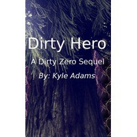 Dirty Hero (Zero to Hero #2) - Kyle Adams