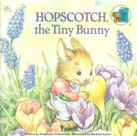 Hopscotch, the Tiny Bunny (A Golden Look-Look Book) - Stephanie Calmenson