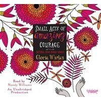Small Acts of Amazing Courage (Audio) - Gloria Whelan, Mandy Williams