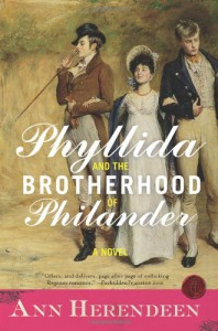 Phyllida and the Brotherhood of Philander: A Novel - Ann Herendeen