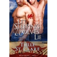 Let Sleeping Wolves Lie (Welsh Wolves, #1) - Tielle St. Clare