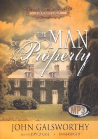 The Man of Property (Forsyte Chronicles, Book 1) (Forsyte Saga) - John Galsworthy